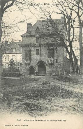 "CPA FRANCE 22 ""Château de Barach à Perros Guirec"""