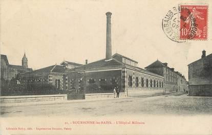 """/ CPA FRANCE 52 """"Bourbonne Les Bains, l'hôpital militaire"""""""