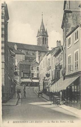 """/ CPA FRANCE 52 """"Bourbonne Les Bains, la rue des Bains"""""""