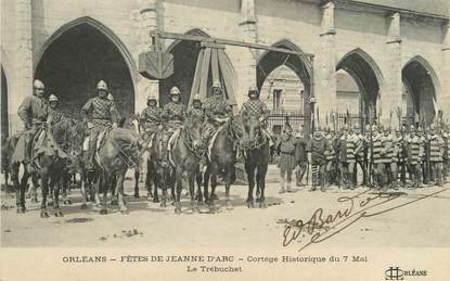 """/ CPA FRANCE 45 """"Orléans, fête de Jeanne d'Arc, le cortège historique du 7 mai, le Trébuchet"""""""