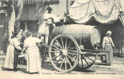 """/ CPA FRANCE 83 """"Toulon, tonneau roulant, torpilleur des faubourgs"""""""