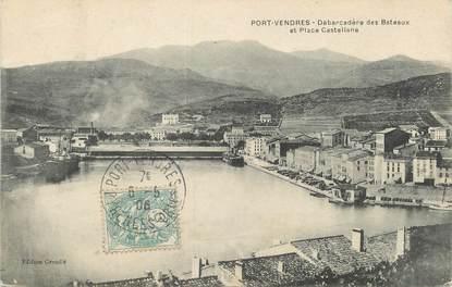 """/ CPA FRANCE 66 """"Port Vendres, débarcadère des bateaux et place Castellane"""""""