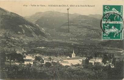 """/ CPA FRANCE 73 """"Bourg Saint Maurice, Séez et le petite Bernard"""""""