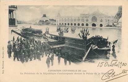 CPA FRANCE PARIS / EXPOSITION UNIVERSELLE 1900 / Président de la République s'embarquant vers le palais de la navigation