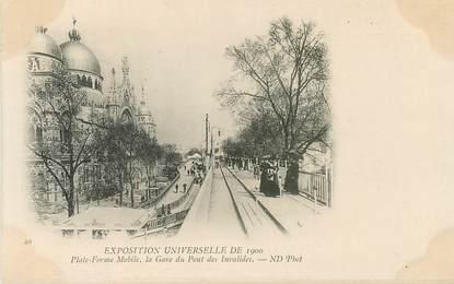 """CPA EXPOSITION UNIVERSELLE DE 1900 """"la gare du Pont des Invalides"""""""