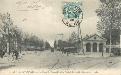 """/ CPA FRANCE 93 """"Saint Denis, la route de Pierrefitte et le fort de la double couronne"""""""