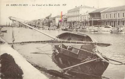 """/ CPA FRANCE 30 """"Grau du Roi, le canal et la Rive droite"""""""