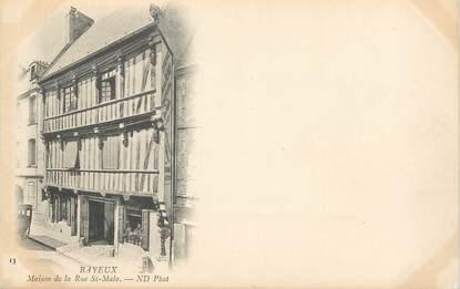 """/ CPA FRANCE 14  """"Bayeux, maison de la rue Saint Malo"""""""