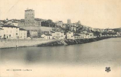 """/ CPA FRANCE 46 """"Cahors, la Barre"""""""