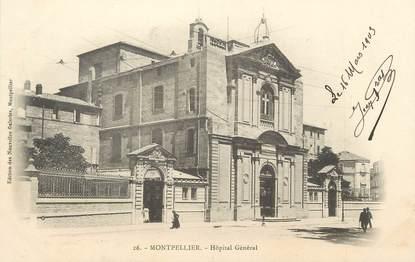 """/ CPA FRANCE 34 """"Montpellier, hôpital Général"""""""