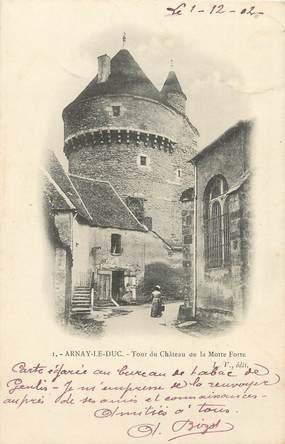 """/ CPA FRANCE 21 """"Arnay Le Duc, tour du château de la Motte Forte """""""