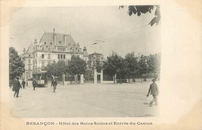 """/ CPA FRANCE 25 """"Besançon, hôtel des Bains Salins et entrée du casino"""""""