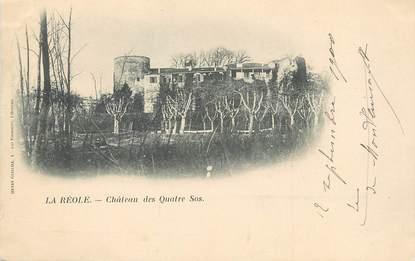 """/ CPA FRANCE 33 """"La Réole, château des quatre Sos"""""""
