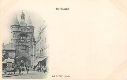 """/ CPA FRANCE 33 """"Bordeaux, la grosse cloche """""""