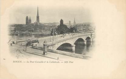"""/ CPA FRANCE 76 """" Rouen, le pont Corneille et la Cathédrale"""""""