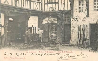 """/ CPA FRANCE 80 """"Abbeville, maison de François 1er, rue de la Tannerie"""""""
