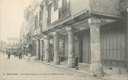 """/ CPA FRANCE 60 """"Beauvais, les quatre Piliers de la place de l'hôtel de ville"""""""