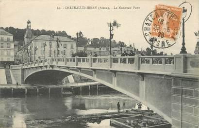 """/ CPA FRANCE 02 """"Château Thierry, le nouveau Pont"""""""
