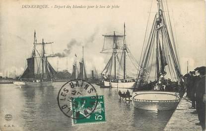 """/ CPA FRANCE 59 """"Dunkerque, départ des Islandais pour le lieu de pêche"""""""