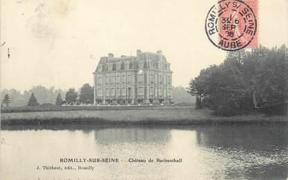 "/ CPA FRANCE 10 ""Romilly sur Seine, château de Barbanthall"""