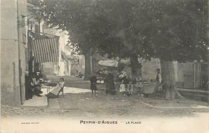 """/ CPA FRANCE 84 """"Peypin d'Aigues, la place"""""""
