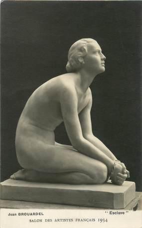 """/ CPA NU / SALON DES ARTISTES FRANCAIS 1934, Jean Brouardel, Esclave"""""""