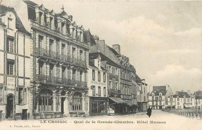 """/ CPA FRANCE 44 """"Le Croisic, quai de la grande chambre, hôtel Masson"""""""