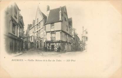"""/ CPA FRANCE 18 """"Bourges, vieilles maisons de la rue des Toiles"""""""