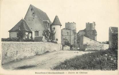 """/ CPA FRANCE 03 """"Bourbon l'Archambault, entrée du château"""""""