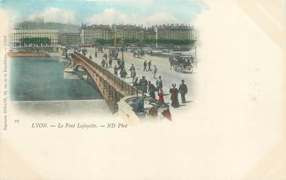 "/ CPA FRANCE 69 ""Lyon, le pont Lafayette """