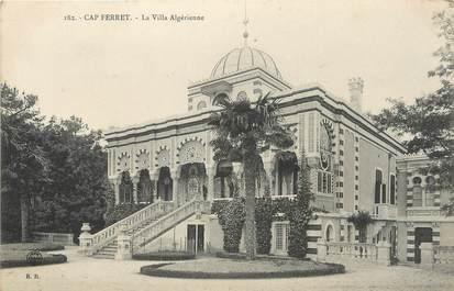 """/ CPA FRANCE 33 """"Cap Ferret, la villa Algérienne"""""""