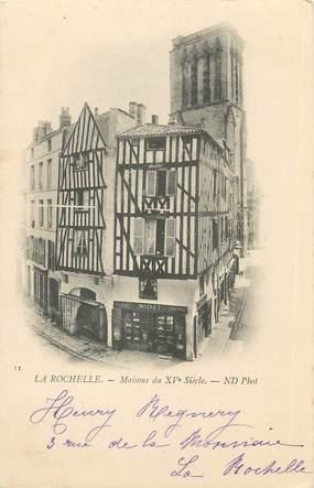 """/ CPA FRANCE 17 """"La Rochelle, maison du XVème siècle """""""