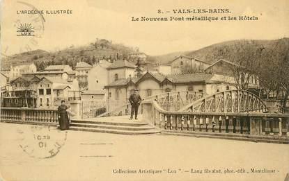"""/ CPA FRANCE 07 """" Vals Les Bains, le nouveau Pont Métallique et les hôtels"""""""