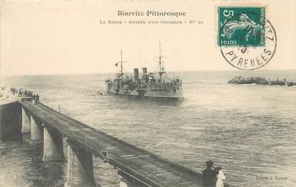 """/ CPA FRANCE 64 """"Biarritz Pittoresque, le barre, entrée d'un croiseur nr 96"""""""