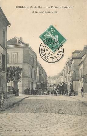 """/ CPA FRANCE 77 """"Chelles, la pierre d'honneur et la rue Gambetta"""""""