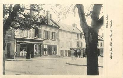"""/ CPA FRANCE 02 """"Vic sur Aisne, place des Tilleuls"""""""