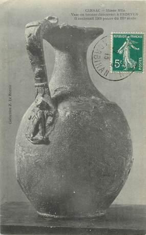 """/ CPA FRANCE 56 """"Carnac, musée Miln, vase en bronze découvert à Erdeven' / ARCHEOLOGIE"""