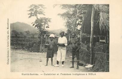 """CPA HAUTE SANGHA / CENTRAFRIQUE """"Cuisinier et femmes indigènes à Nola"""""""