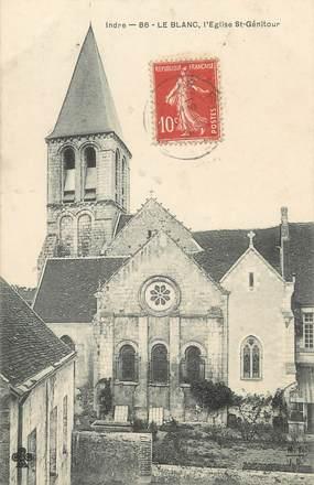 """/ CPA FRANCE 36 """"Le Blanc, l'église Saint Génitour"""""""