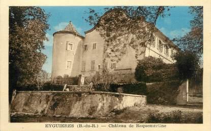 """/ CPA FRANCE 13 """"Eyguières, château de Roquemartine"""""""