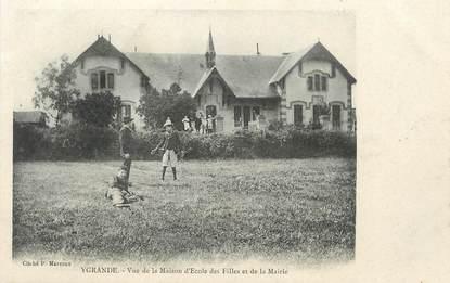 """/ CPA FRANCE 03 """"Ygrande, vue de la maison d'Ecole des filles et de la mairie"""""""