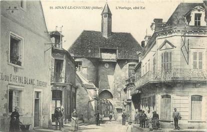 """/ CPA FRANCE 03 """"Ainay le Château, l'horloge côté est"""""""