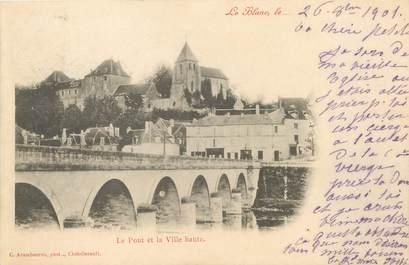 """/ CPA FRANCE 36 """"Le Blanc, le pont et la ville haute"""""""