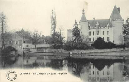 """/ CPA FRANCE 36 """"Le Blanc, le château d'Aigues Joignant"""""""