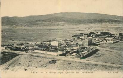 """CPA ALGERIE """"Batna, le village nègre"""""""