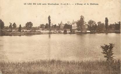 """/ CPA FRANCE 35 """"Le Lou du Lac près Montauban, l'étang et le château"""""""