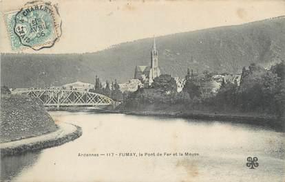 """/ CPA FRANCE 08 """"Fumay, le pont de fer et la Meuse"""""""