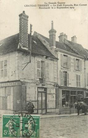 """/ CPA FRANCE 02 """"Château Thierry, le café Français"""""""