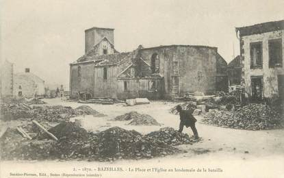 """/ CPA FRANCE 08 """"Bazeilles, la place et l'église au lendemain de la bataille"""""""