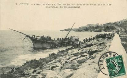 """/ CPA FRANCE 34 """"Cette, voilier italien échoué et brisé par la mer"""""""